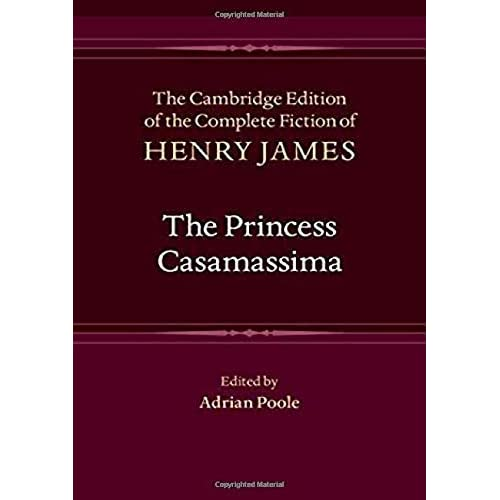 The Princess Casamassima: 9 (The Cambridge Edition of the Complete Fiction of Henry James, Series Number 9)