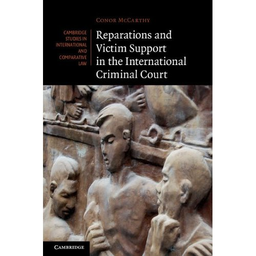 Reparations and Victim Support in the International Criminal Court (Cambridge Studies in International and Comparative Law)