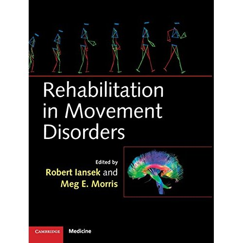 Rehabilitation in Movement Disorders (Cambridge Medicine)