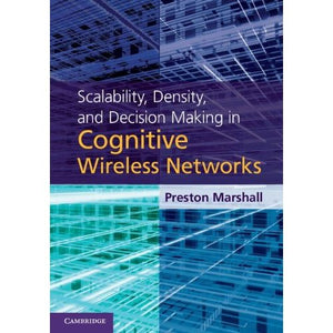 Scalability, Density, and Decision Making in Cognitive Wireless Networks