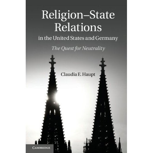 Religion-State Relations in the United States and Germany: The Quest for Neutrality