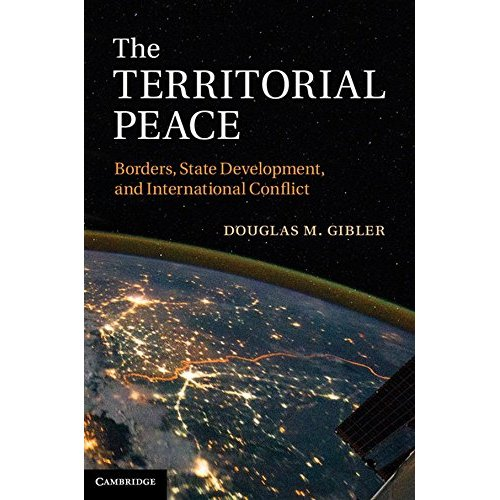 The Territorial Peace: Borders, State Development, and International Conflict