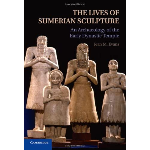 The Lives of Sumerian Sculpture: An Archaeology of the Early Dynastic Temple