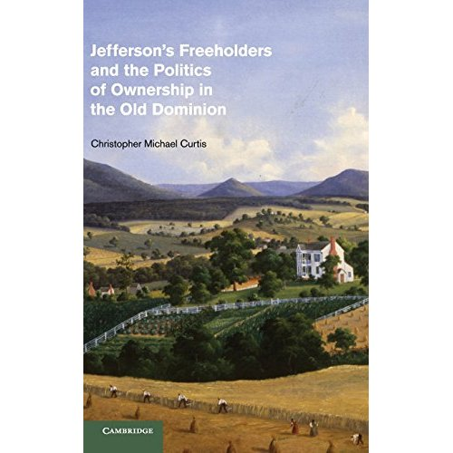 Jefferson's Freeholders and the Politics of Ownership in the Old Dominion (Cambridge Studies on the American South)