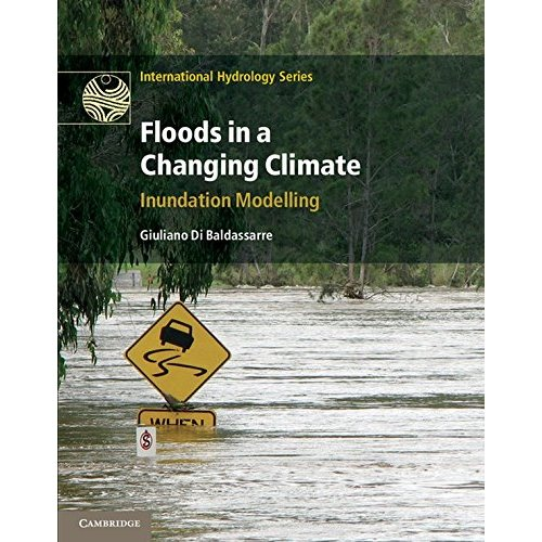 Floods in a Changing Climate: Inundation Modelling (International Hydrology Series)