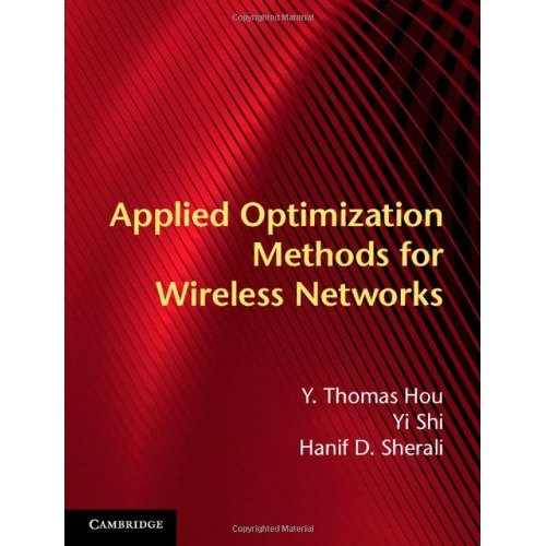 Applied Optimization Methods for Wireless Networks