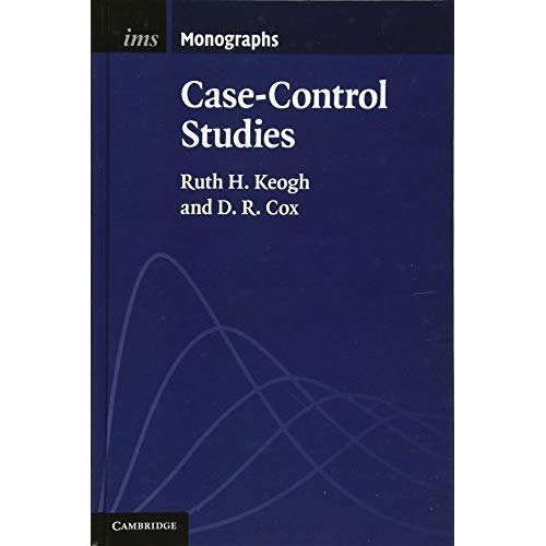 Case-Control Studies (Institute of Mathematical Statistics Monographs)