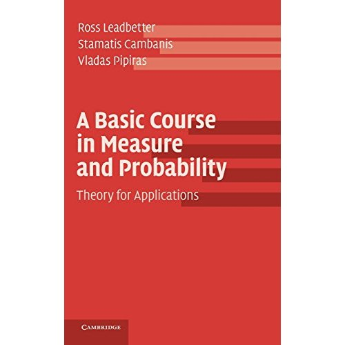 A Basic Course in Measure and Probability: Theory for Applications