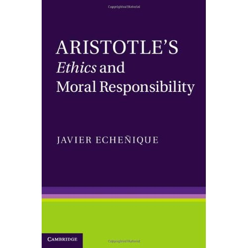 Aristotle's <EM>Ethics</EM> and Moral Responsibility