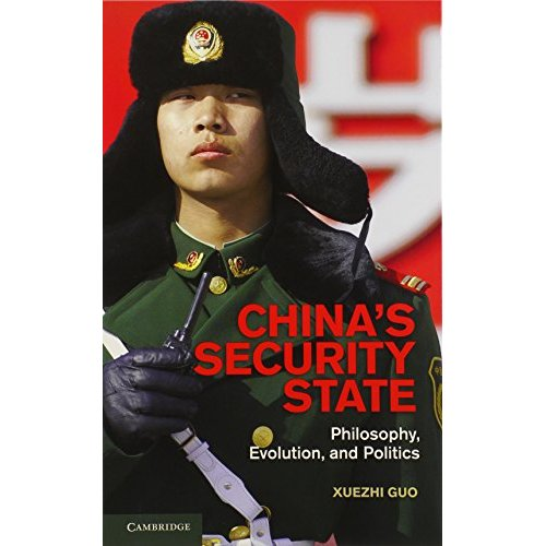 China's Security State: Philosophy, Evolution, and Politics