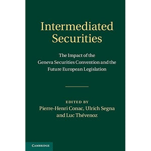 Intermediated Securities: The Impact of the Geneva Securities Convention and the Future European Legislation