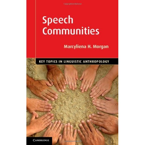 Speech Communities (Key Topics in Linguistic Anthropology)