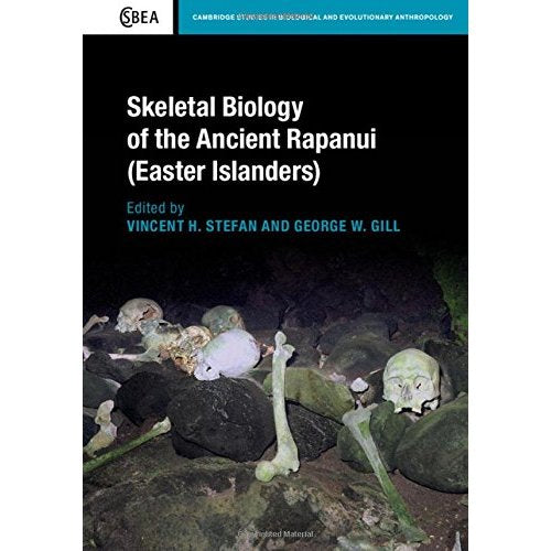 Skeletal Biology of the Ancient Rapanui (Easter Islanders) (Cambridge Studies in Biological and Evolutionary Anthropology)
