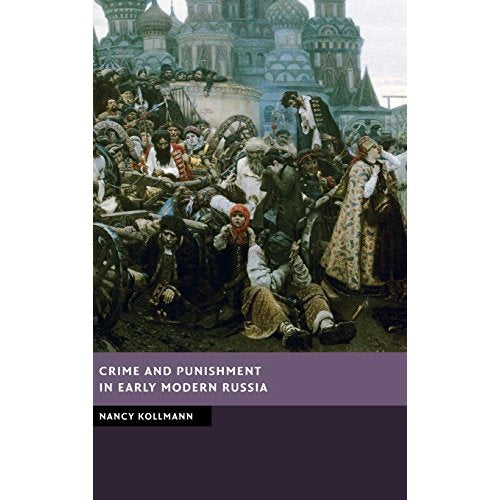 Crime and Punishment in Early Modern Russia (New Studies in European History)