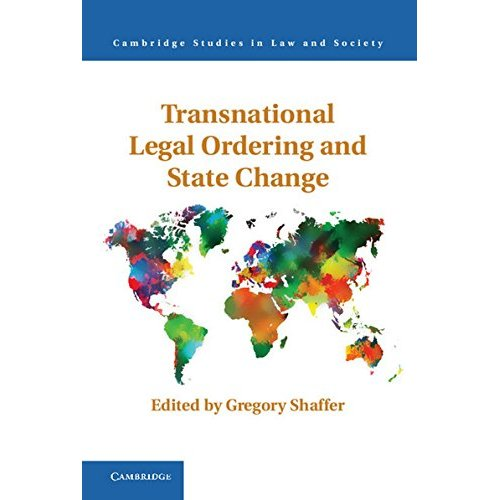 Transnational Legal Ordering and State Change (Cambridge Studies in Law and Society)