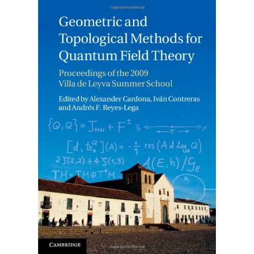 Geometric and Topological Methods for Quantum Field Theory: Proceedings of the 2009 Villa de Leyva Summer School