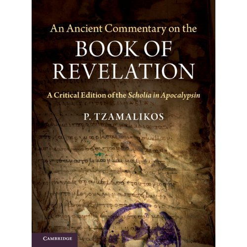 An Ancient Commentary on the Book of Revelation: A Critical Edition of the Scholia in Apocalypsin