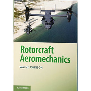 Rotorcraft Aeromechanics (Cambridge Aerospace Series)
