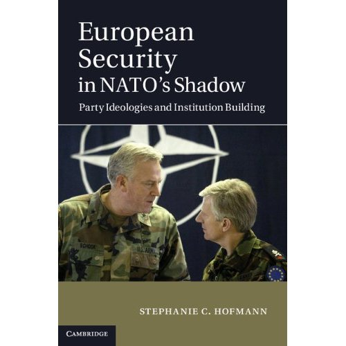 European Security in NATO's Shadow: Party Ideologies and Institution Building