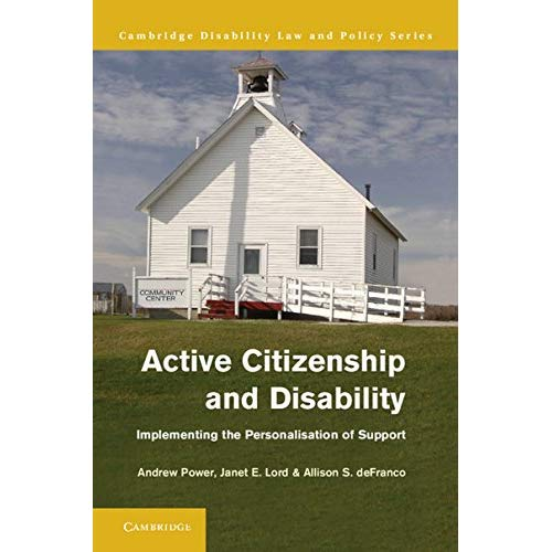Active Citizenship and Disability: Implementing the Personalisation of Support (Cambridge Disability Law and Policy)