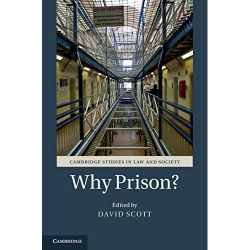 Why Prison? (Cambridge Studies in Law and Society)