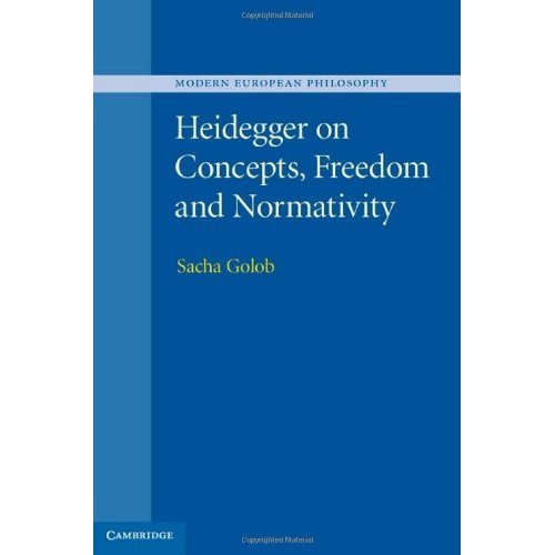Heidegger on Concepts, Freedom and Normativity (Modern European Philosophy)