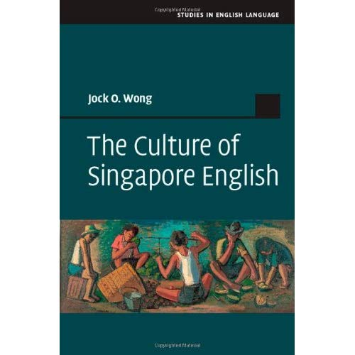 The Culture of Singapore English (Studies in English Language)