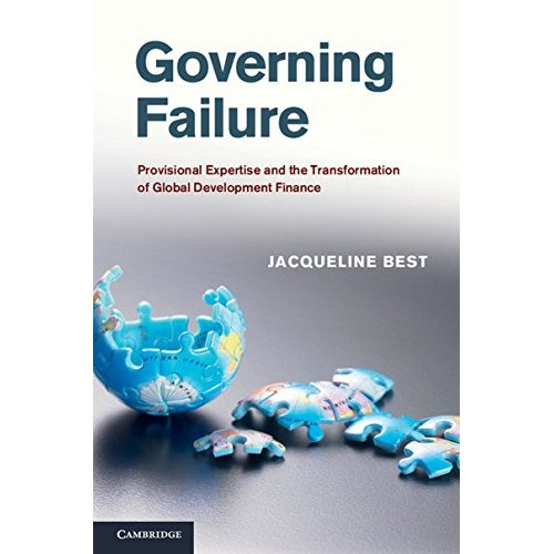 Governing Failure: Provisional Expertise and the Transformation of Global Development Finance