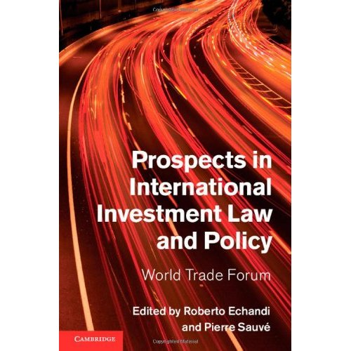 Prospects in International Investment Law and Policy: World Trade Forum