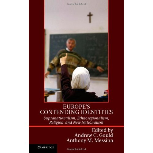 Europe's Contending Identities: Supranationalism, Ethnoregionalism, Religion, and New Nationalism
