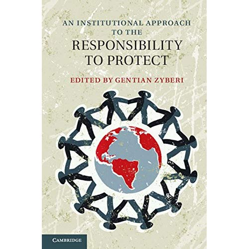 An Institutional Approach to the Responsibility to Protect