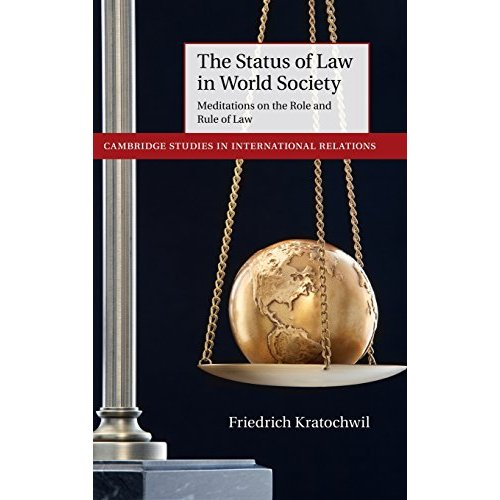 The Status of Law in World Society: Meditations on the Role and Rule of Law (Cambridge Studies in International Relations)