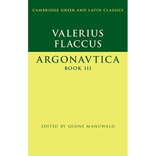 3: Valerius Flaccus: Argonautica Book III (Cambridge Greek and Latin Classics)