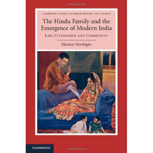 The Hindu Family and the Emergence of Modern India (Cambridge Studies in Indian History and Society)
