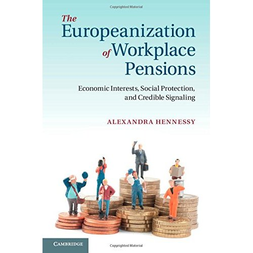 The Europeanization of Workplace Pensions: Economic Interests, Social Protection, and Credible Signaling