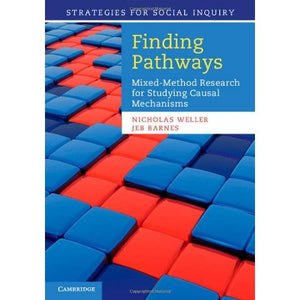 Finding Pathways: Mixed-Method Research for Studying Causal Mechanisms (Strategies for Social Inquiry)