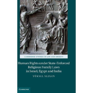 Human Rights under State-Enforced Religious Family Laws in Israel, Egypt and India (Cambridge Studies in Law and Society)