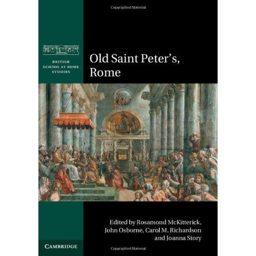 Old Saint Peter's, Rome (British School at Rome Studies)