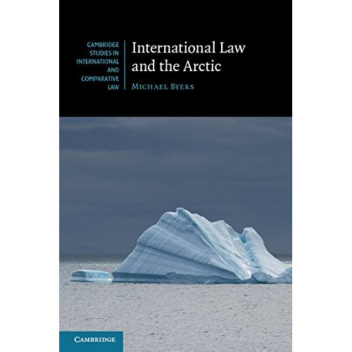 International Law and the Arctic (Cambridge Studies in International and Comparative Law)