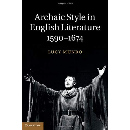 Archaic Style in English Literature, 1590-1674