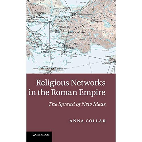 Religious Networks in the Roman Empire: The Spread of New Ideas