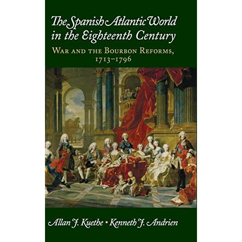 Spanish Atlantic World Eighteenth Century Kuethe Andrien Cambridg… 9781107043572