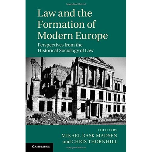 Law and the Formation of Modern Europe: Perspectives from the Historical Sociology of Law