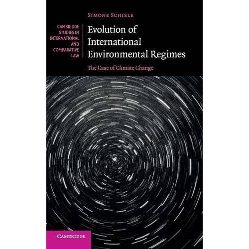 Evolution of International Environmental Regimes: The Case of Climate Change (Cambridge Studies in International and Comparative Law)