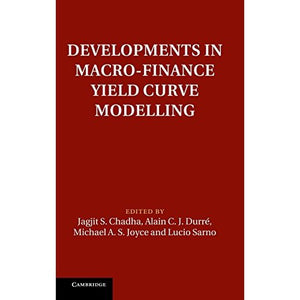 Developments in Macro-Finance Yield Curve Modelling (Macroeconomic Policy Making)