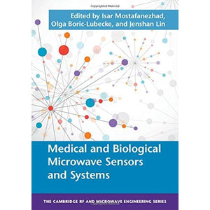 Medical and Biological Microwave Sensors and Systems (The Cambridge RF and Microwave Engineering Series)