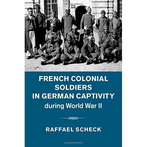 French Colonial Soldiers German Captivity During World War II Sch… 9781107056817