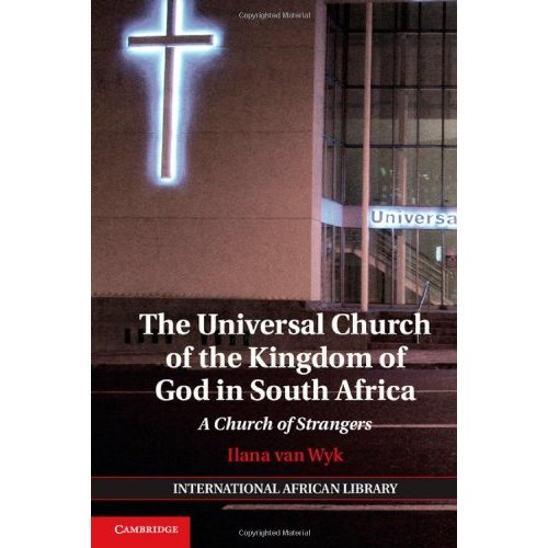 The Universal Church of the Kingdom of God in South Africa: A Church of Strangers (The International African Library)