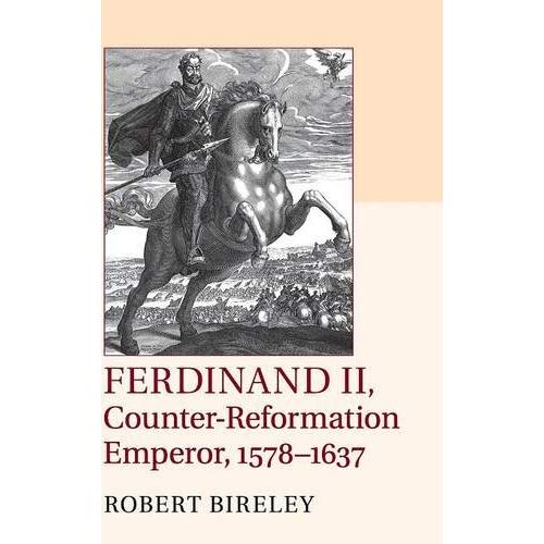 Ferdinand II, Counter-Reformation Emperor, 1578–1637