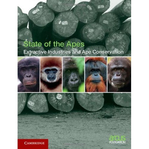 Extractive Industries and Ape Conservation (State of the Apes)
